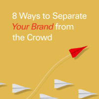 8 Ways to Seperate Your Brand from the Crowd